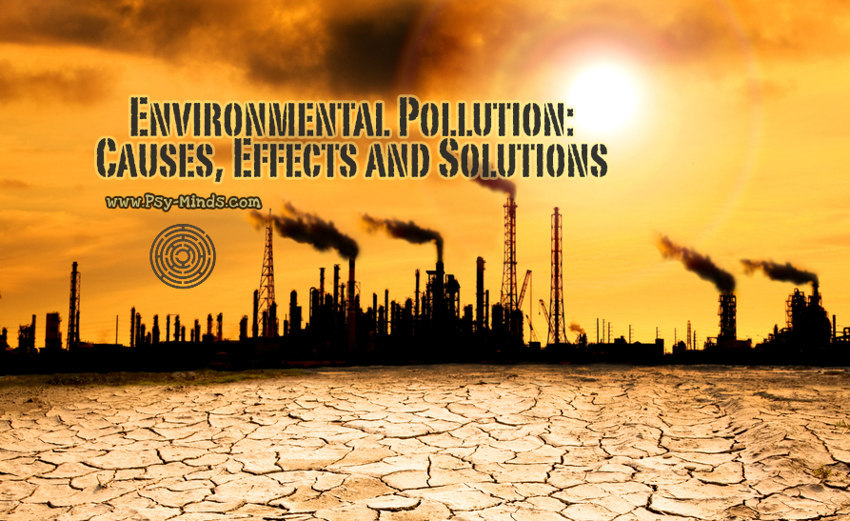 Environmental Pollution Causes, Effects and Solutions