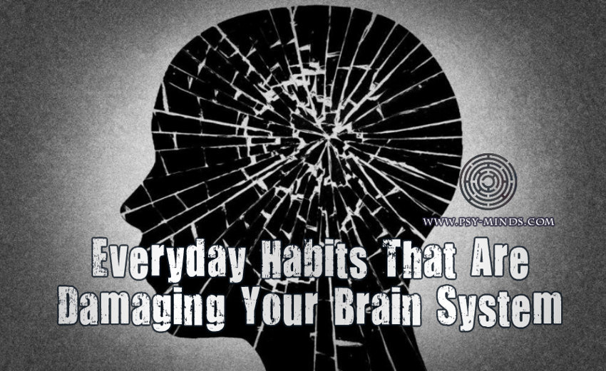 Everyday Habits That Are Damaging Your Brain System
