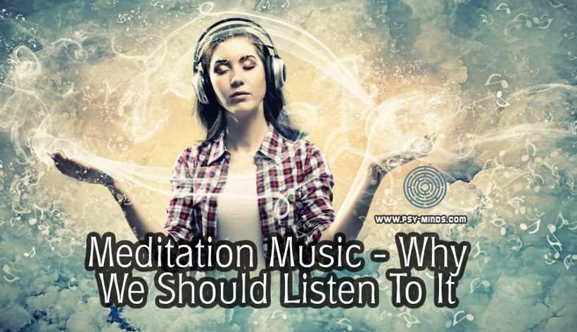 Meditation Music - Why We Should Listen To It
