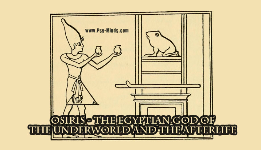 Osiris The Egyptian God Of The Underworld And The Afterlife Psy