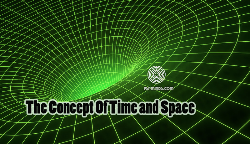 The Concept Of Time and Space