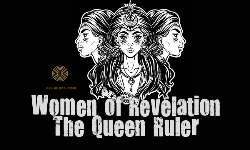Women of Revelation The Queen Ruler