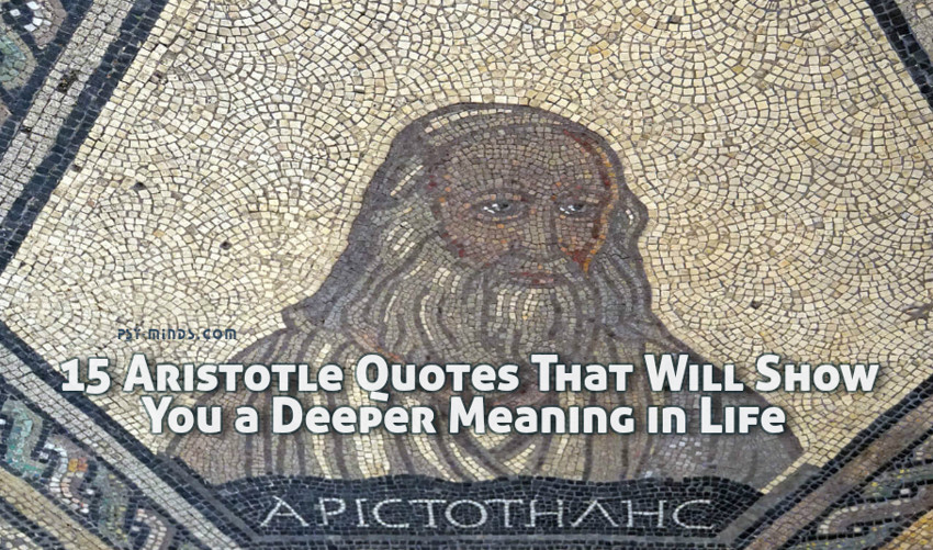 15 Aristotle Quotes That Will Show You a Deeper Meaning in Life