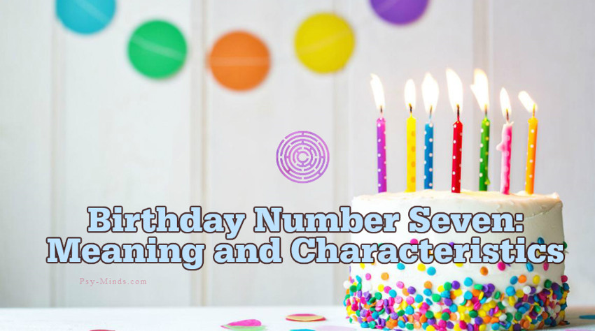 Birthday Number Seven Meaning and Characteristics