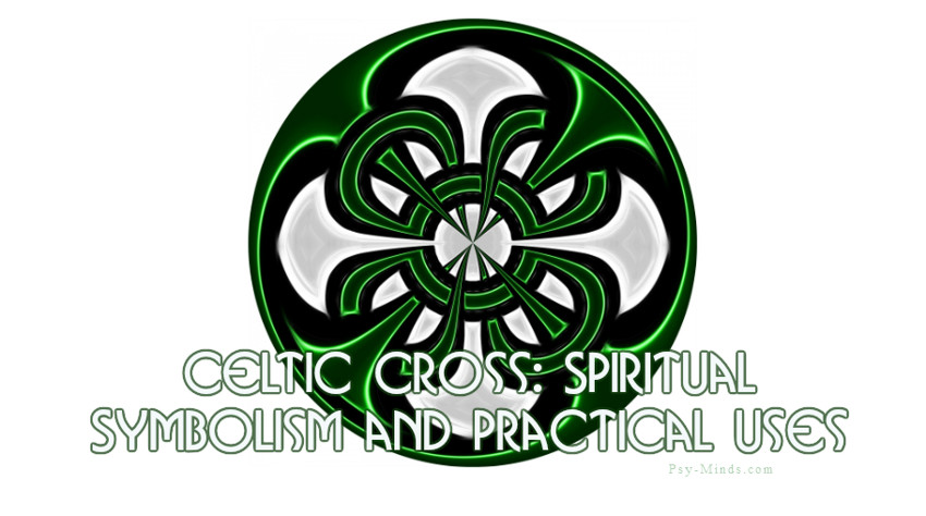 Celtic Cross Spiritual Symbolism And Practical Uses Psy Minds