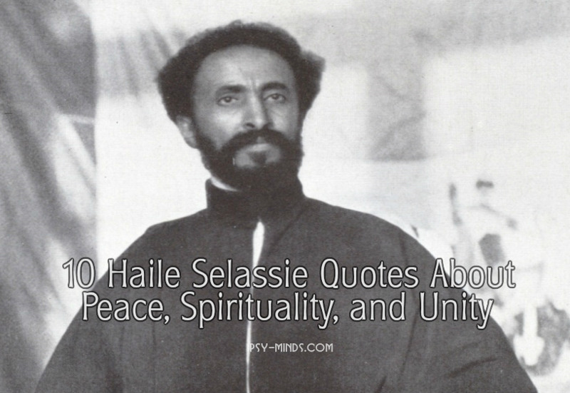 10 Haile Selassie Quotes About Peace Spirituality And Unity Psy