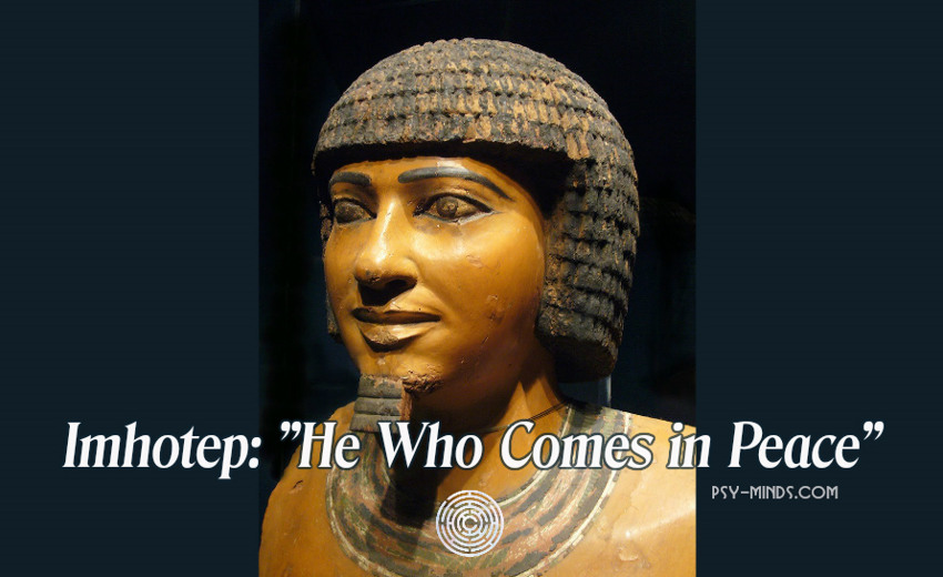 Imhotep He Who Comes in Peace