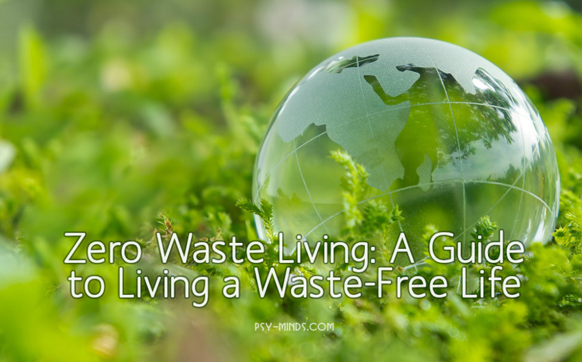 Zero Waste Living A Guide to Living a Waste-Free Life
