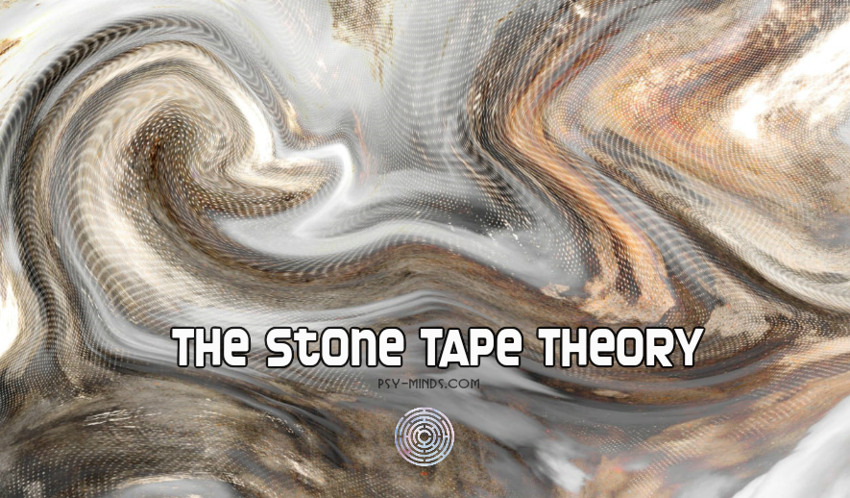 The Stone Tape Theory