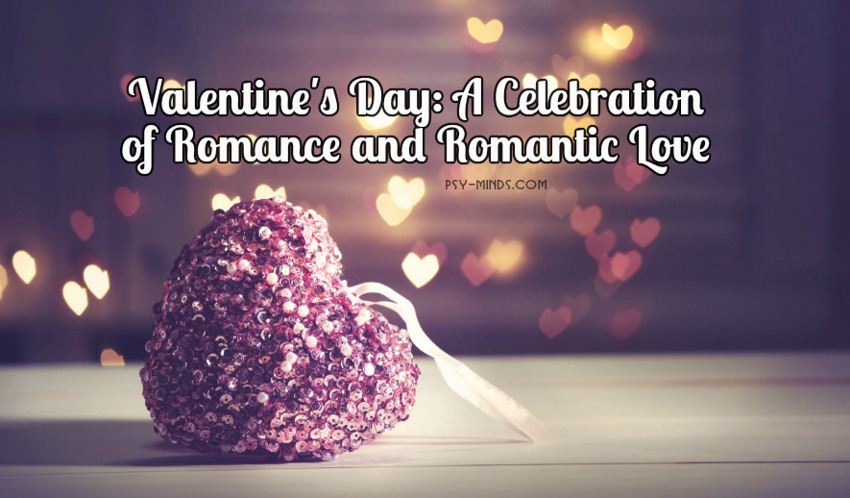 Valentine's Day A Celebration of Romance and Romantic Love