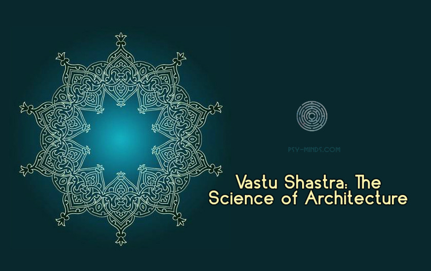 Vastu Shastra The Science of Architecture