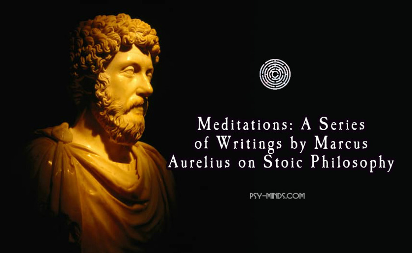 Meditations A Series of Writings by Marcus Aurelius on Stoic Philosophy