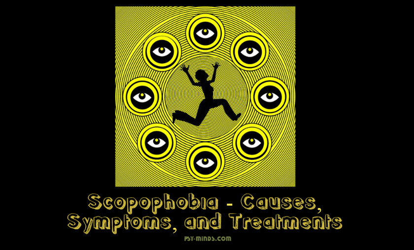 Scopophobia - Causes, Symptoms, and Treatments