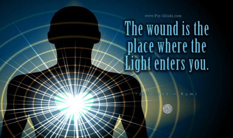 The wound is the place where the Light enters you.