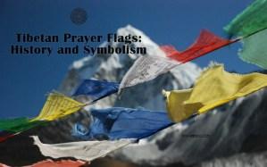 Tibetan Prayer Flags: History and Symbolism