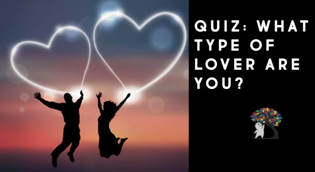 QUIZ: Which Kind of Lover Are You? - Psych2Go