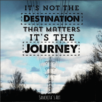 It's not the destination that matters, it's the journey.