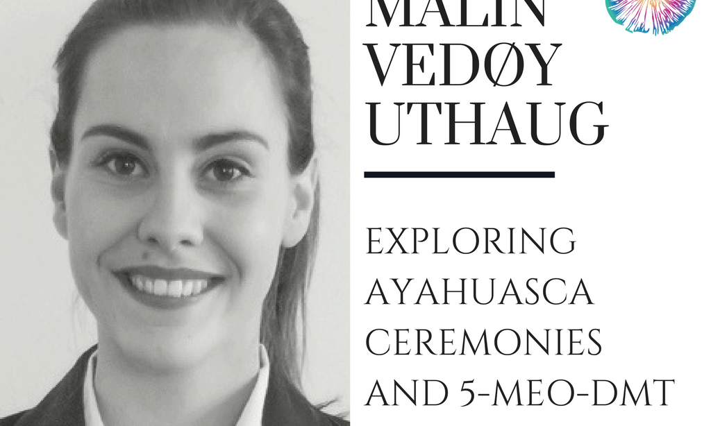 Malin Uthaug - Psychedelics Today
