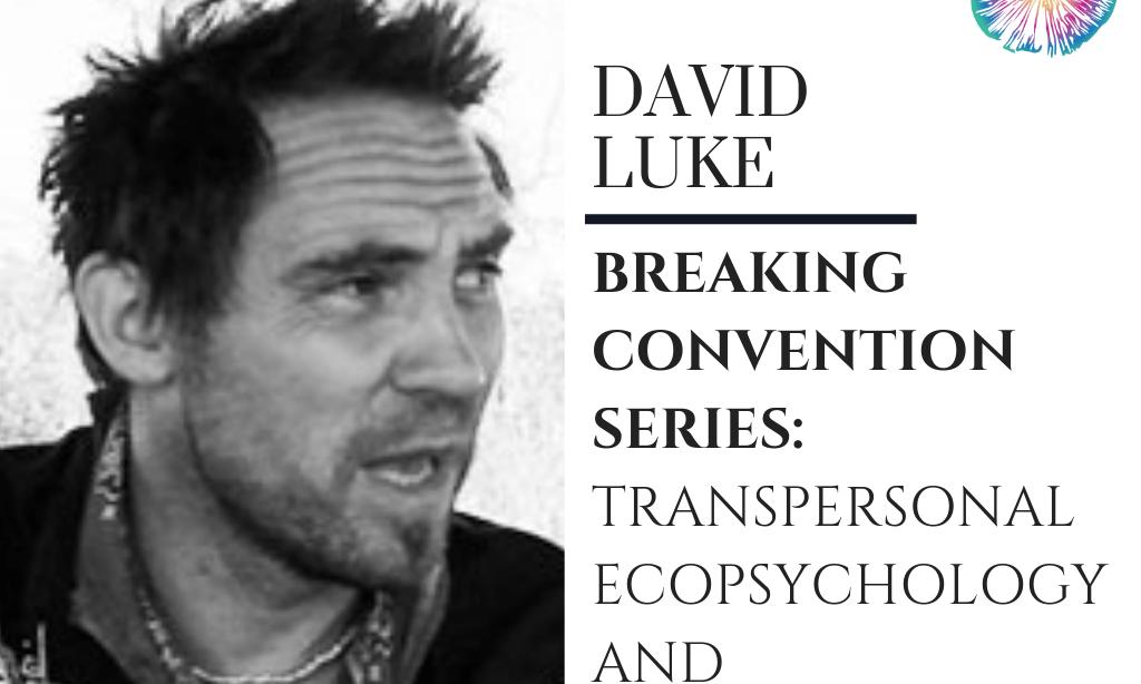 Breaking Convention Series: David Luke - Transpersonal