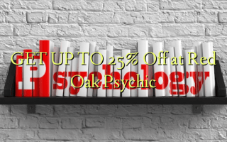 GET UP TO 25% Off at Red Oak Psychic