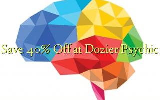 Hifadhi 40% Fungua kwenye Dozier Psychic