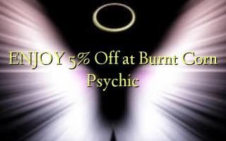 BỤ 5% Gbanyụọ na Burnt Corn Psychic