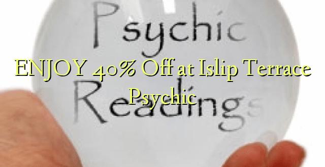 BỤ 40% Gbanyụọ na Islip Terch Psychic