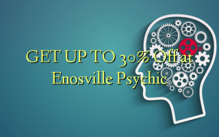 GET UP TO 30% Off at Enosville Psychic