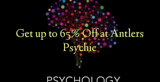 Get up to 65% Off at Antlers Psychic
