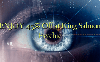 ENJOY 45% Off at King Salmon Psychic