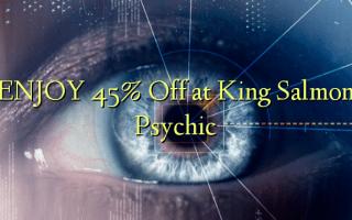 Furahia 45% Toa kwenye King Salmon Psychic