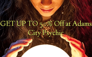 GET UP TO 50% Off at Adams City Psychic