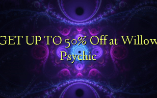 GET UP TO 50% Off at Willow Psychic