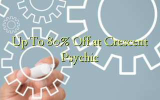 Up To 80% Off at Crescent Psychic