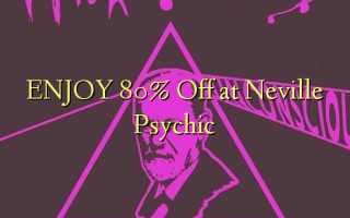 ENJOY 80% Off at Neville Psychic
