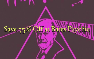 Save 75% Off at Bates Psychic