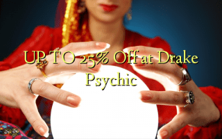 UP TO 25% Off at Drake Psychic