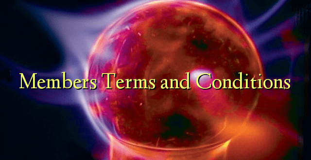 Members Terms and Conditions