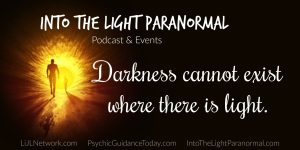 into the light paranormal investigating, ghost hunting, psychic medium
