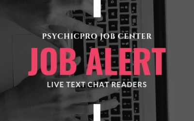 New Job Alert: Live Text Chat Psychics & Mediums