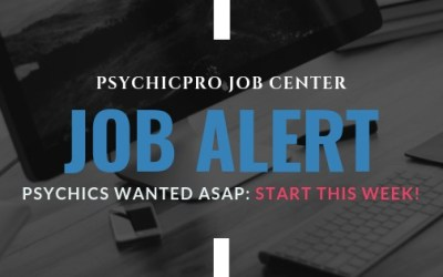 Start working THIS WEEK: Psychics Wanted ASAP!