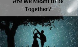 Are We Meant to Be Together?