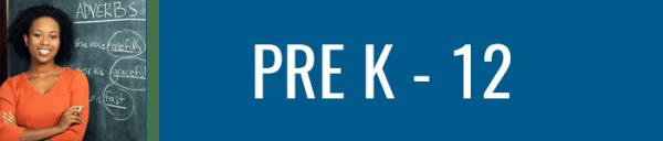 PRE K - 12 TEACHERS