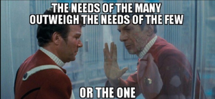 The Needs of the Many Outweigh the Needs of the Few 2