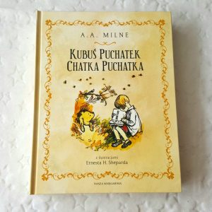 20180918_162102-1912278969-300x300 Kubuś Puchatek. Chatka Puchatka. Spełnienie marzeń czytelniczych dziecka. Nasza Księgarnia wrzesień 2018