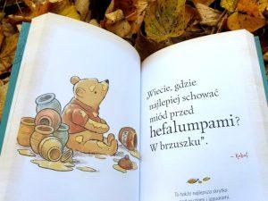 20181011_191745-225x300 Mała księga mądrości Kubusia. Kubuś i Przyjaciele – inspirujące cytaty bohaterów  ze Stuwiekowego Lasu. EGMONT 2018