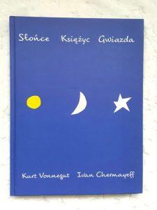 20181129_0929481744780842-225x300 Słońce Księżyc Gwiazda- Kurta Vonneguta od Mamania. Opowieść o najsłynniejszych narodzinach w dziejach świata.