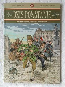 20181203_090604465059132-225x300 Opowieść graficzna o Powstaniu Wielkopolskim: Dziś powstanie. Media Rodzina.