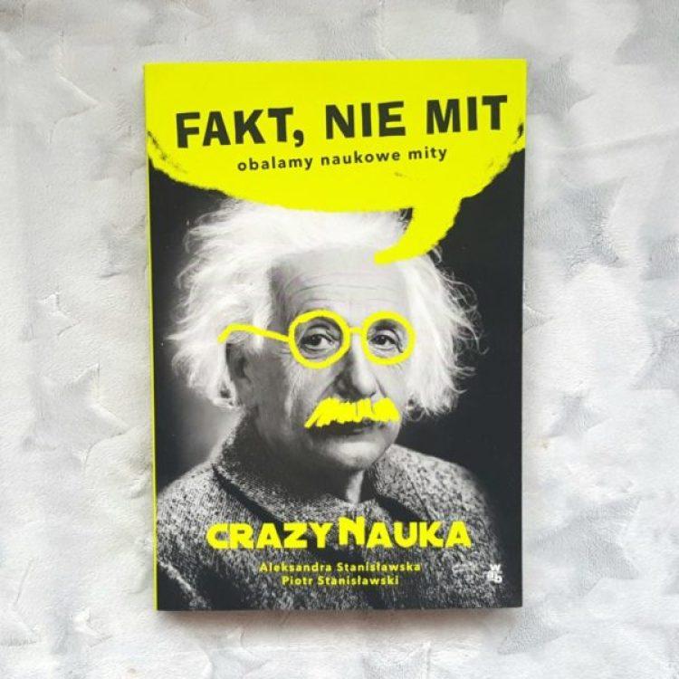"""20191112_171314842908509-1024x1024 """"Fakt, nie mit. Obalamy naukowe mity"""" Aleksandra i Piotr Stanisławscy. WAB 2019"""