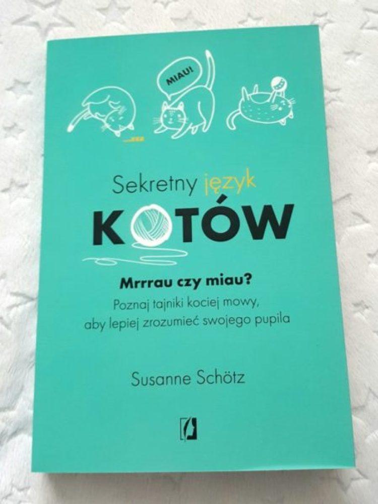 20191203_1425282083789906-767x1024 Sekretny język kotów- Susanne Schötz. Wydawnictwo Kobiece